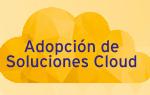 adopcion soluciones cloud